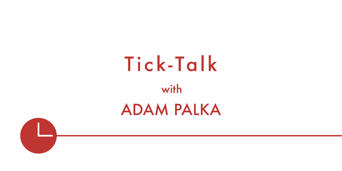 Tick-Talk with Adam Palka