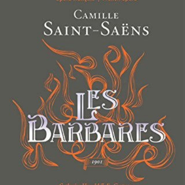 Laurent in Saint-Saens : Les Barbares