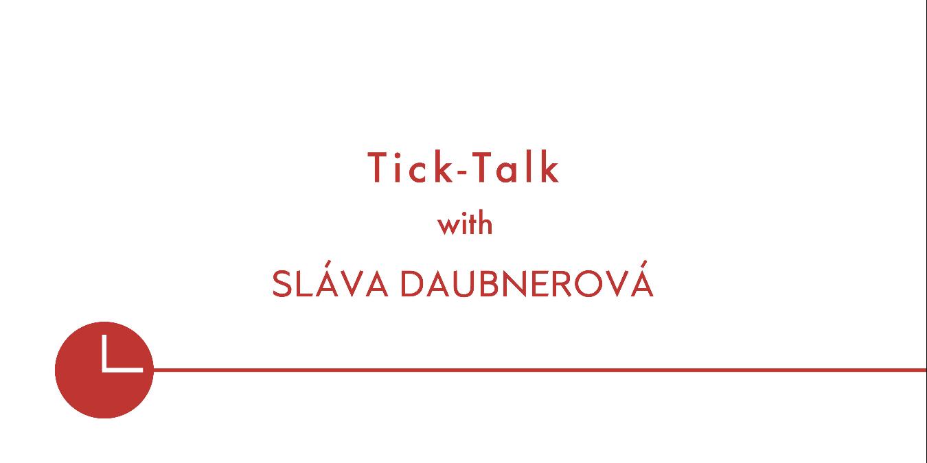 Tick - Talk with Sláva Daubnerová